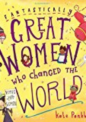 Fantastically Great Women Who Changed The World! (kids 6+)