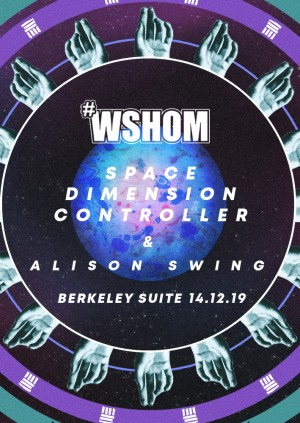 We Should Hang Out More with Space Dimension Controller (Album Launch) & Alison Swing