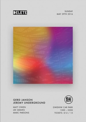 Delete presents 6YO with Gerd Janson & Jeremy Underground