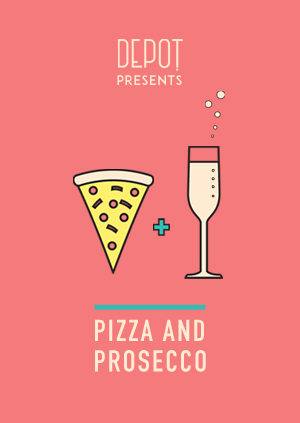 DEPOT Presents: Pizza and Prosecoo