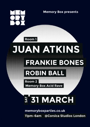 Juan Atkins., Frankie Bones + Acid Rave at Memory Box