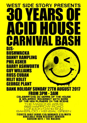 West Side Story presents 30 Years Of Acid house Carnival Bash