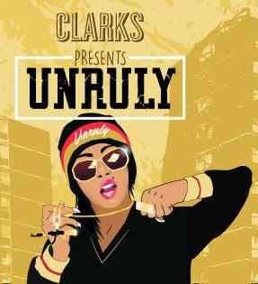 Clarks Presents.... Unruly w/ Sticky