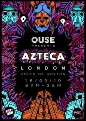 OUSE presents: Azteca