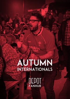 DEPOT FANHUB Presents: Autumn Internationals - Wales Vs England