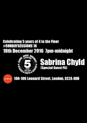 4 To The Floor Presents #SundaySessions 16 - 5th Anniversary Party!