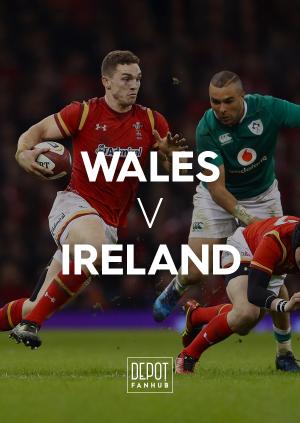 DEPOT FANHUB: Wales Vs Ireland