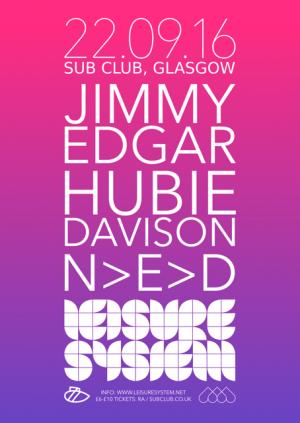 Leisure System・Jimmy Edgar・Hubie Davison・DJ NED