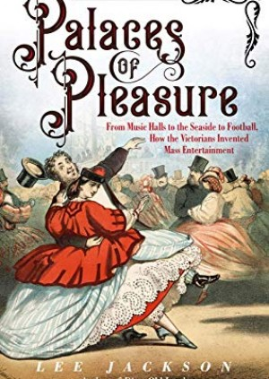 Lee Jackson: Palaces of Pleasure