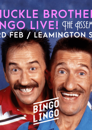 BINGO LINGO Leamington Spa: Chuckle Brothers LIVE