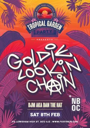 Tropical Garden Party Presents: Goldie Lookin Chain