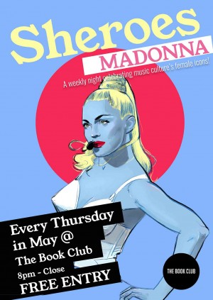Sheroes celebrate Madonna - Every Thursday in May