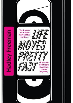 Hadley Freeman: Life Moves Pretty Fast