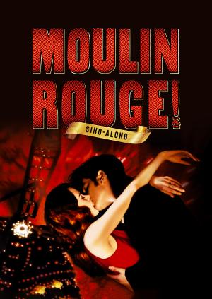 Moulin Rouge! It's a Singalong!