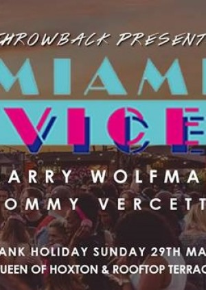 THROWBACK LDN || MIAMI VICE & ROOFTOP PARTY
