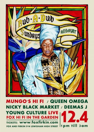 Rub a dub Sundays with: Mungo's HiFi, Queen Omega, Nicky Black Market