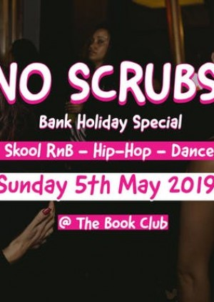 No Scrubs (Bank Holiday) - RnB, HipHop, Dancehall & Trap