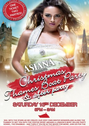 ASIANA PRESENTS CHRISTMAS THAMES BOAT PARTY & AFTER PARTY