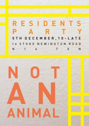 Not An Animal Residents Party