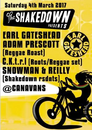 The Shakedown present Earl Gateshead, Adam Prescott, C.K.t.r.l, Snowman & Reilly