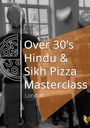 Over 30's Hindu & Sikh Pizza Masterclass