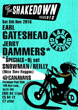 The Shakedown present Earl Gateshead, Jerry Dammers (The Specials) & Snowman / Reilly (Nice Time Reggae)