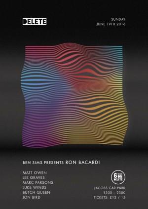 Delete: Ben Sims presents Ron Bacardi