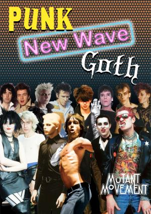 Mutant Movement V: New Wave, Punk & Goth