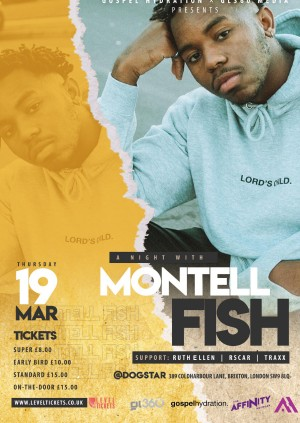 [POSTPONED] Montell Fish U.K. Debut - LONDON