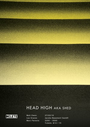 Delete presents Head High aka Shed
