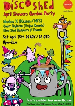 Disco Shed April Showers Garden Party w/ Madam X