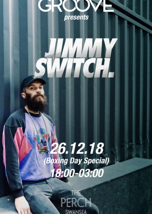 Groove Presents: Boxing Day Special w/ Jimmy Switch (ABODE)