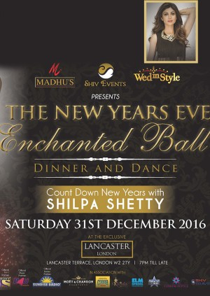 New Years Eve 2016 – Enchanted Ball – Dinner and Dance with Shilpa Shetty – Lancaster Hotel London