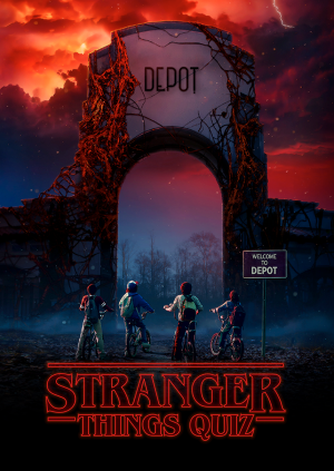 DEPOT Presents: The Stranger Things Quiz
