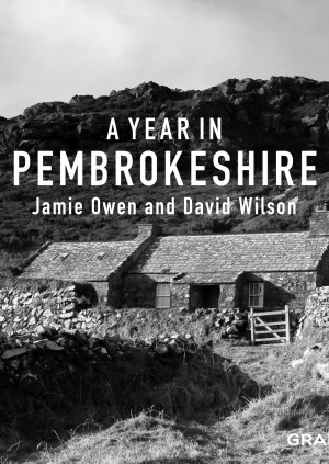 A Year in Pembrokeshire - David Wilson in conversation with Jamie Owen
