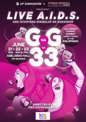LIVE A.I.D.S.:  Ang Istoryang Dinibelop ng SAMASKOM G na G sa 33