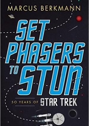 Marcus Berkmann: Set Phasers to Stun