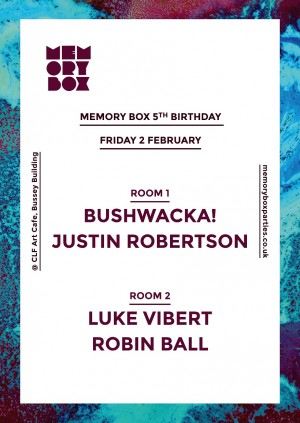 Memory Box 5th Birthday with Bushwacka! Luke Vibert, Justin Robertson, Robin Ball