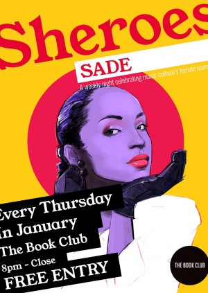 Sheroes: Sade - Every Thursday In Janaury