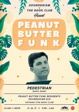 Peanut Butter Funk w/ Pedestrian