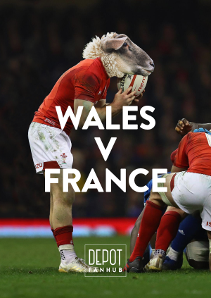 DEPOT Presents: The 6 Nations LIVE – Wales Vs France