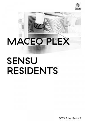 SCSS after party 2 - Sensu. Maceo Plex, Sensu Residents