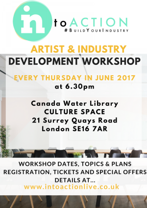 INtoACTION  Artist & Industry Development Workshop