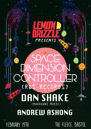 Lemon Drizzle presents Space Dimension Controller, Dan Shake & Andrew Ashong