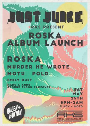 Just Juice & RKS presents : Roska, POLO, Motu & Emily Dust