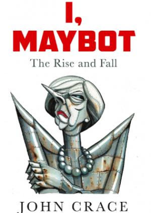 John Crace: I, Maybot