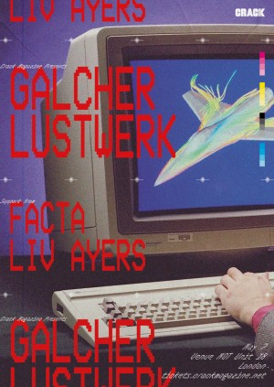 Crack Magazine presents: Galcher Lustwerk in London