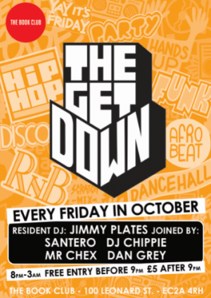 The Get Down W/ Dan Greyy / Every Friday in October