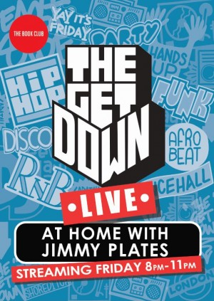 The Get Down: Live at home with Jimmy Plates
