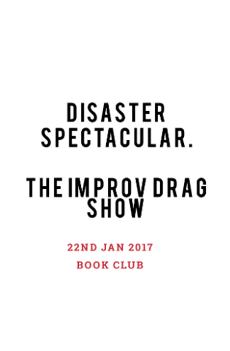 Disaster Spectacular: The Improv Drag Show